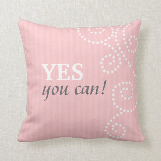 Yes You Can : 3 Word Quote Pillow