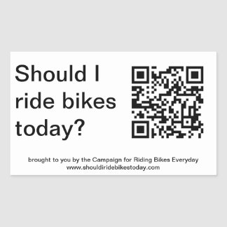 """""""Yes, you should ride bikes today.""""  Sticker"""