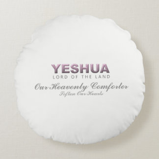 YESHUA - LORD OF THE LAND ROUND PILLOW