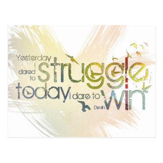 Yesterday I dared to struggle, today I dare to Win Postcard