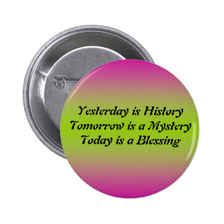 Yesterday Is History 2 Inch Round Button