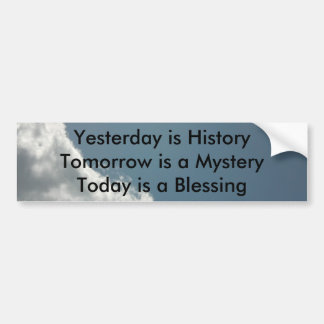 Yesterday is History Bumper Sticker