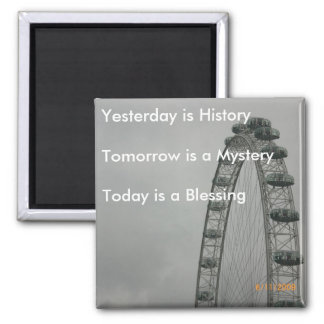 Yesterday is History Square Magnet