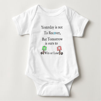 Yesterday is not ours to Recover, But Tomorrow is Baby Bodysuit