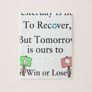 Yesterday is not ours to Recover, But Tomorrow is Jigsaw Puzzle