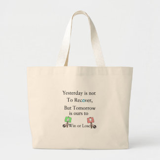 Yesterday is not ours to Recover, But Tomorrow is Large Tote Bag