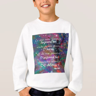 Yesterday, today and future are always in our mind sweatshirt