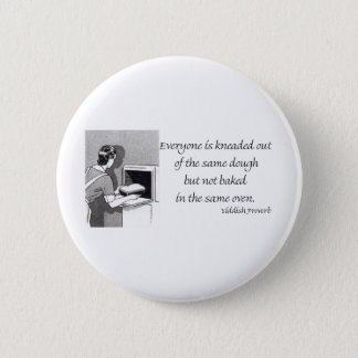 Yiddish Proverb about Baked Bread 2 Inch Round Button