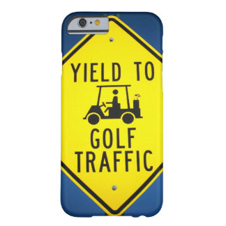 Yield to Golf Traffic Golf Cart Sign Barely There iPhone 6 Case