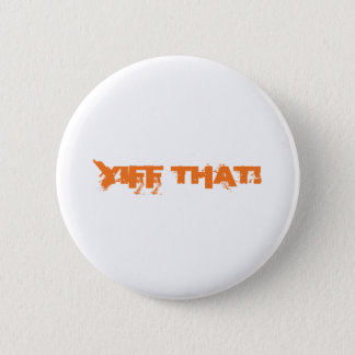 Yiff That! 2 Inch Round Button