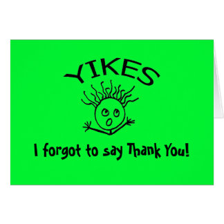 YIKES, I forgot to say Thank You! Card