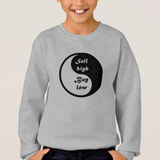YinYang - Buy Low & Sell High Sweatshirt