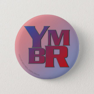 YMBR You May Be Right 2 Inch Round Button