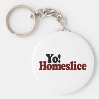 Yo Homeslice Key Chain