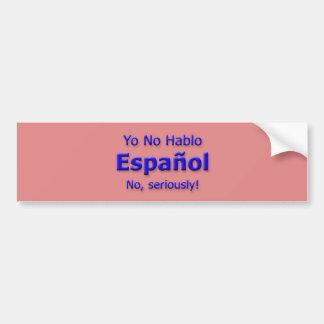 Yo No Hablo Espanol Bumper Sticker