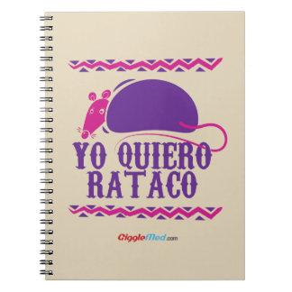 Yo Quiero Rataco Notebook