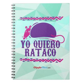 Yo Quiero Rataco Spiral Notebook