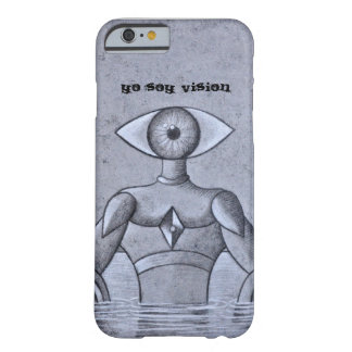 YO SOY VISION BARELY THERE iPhone 6 CASE