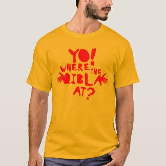 Yo! Where the Qibla at? T-Shirt