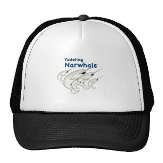 yodeling narwhals trucker hat