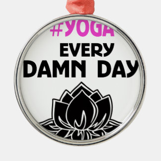 YOGA every DAY Metal Ornament