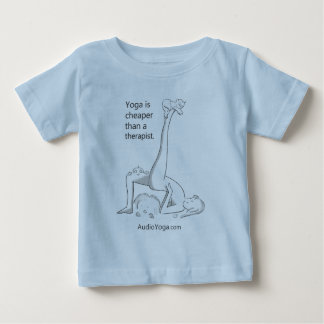 Yoga is Cheaper Than a Therapist Baby T-Shirt