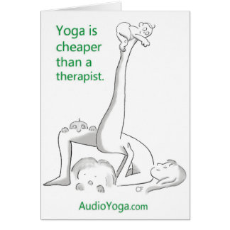 Yoga is Cheaper Than a Therapist Greeting Card