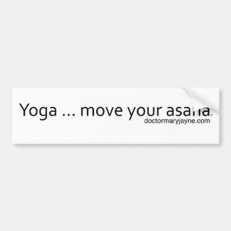 Yoga..Move Your Asana Bumper Sticker