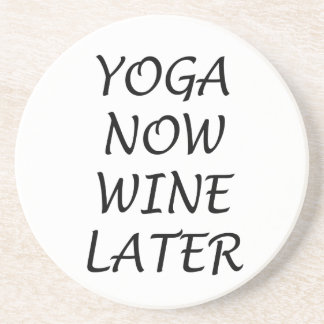 Yoga Now Wine Later Coasters