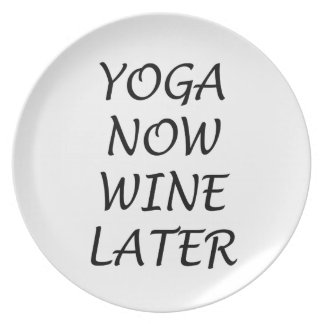Yoga Now Wine Later Plate