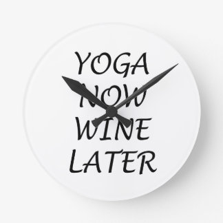 Yoga Now Wine Later Round Clock