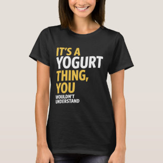 Yogurt Thing T-Shirt