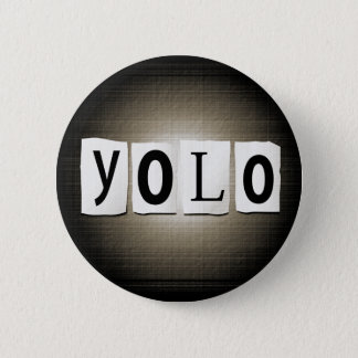 YOLO concept. 2 Inch Round Button