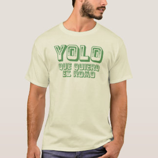 YOLO que quiero T-Shirt