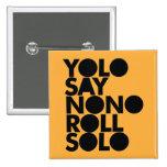 YOLO Roll Solo Filled 2 Inch Square Button