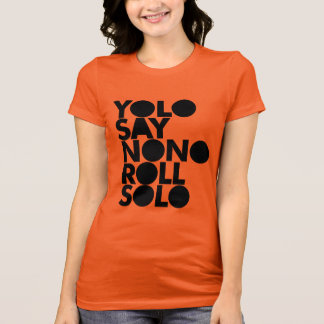 YOLO Roll Solo Filled T-Shirt