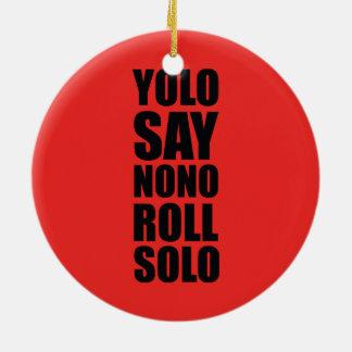 YOLO Roll Solo Round Ceramic Ornament