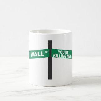 Yopu're Killing Me!!  Wall Street Classic White Coffee Mug