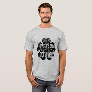 Yorkshire Born! Yorkshire Bred! T-Shirt