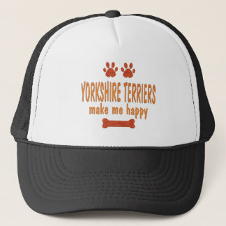 Yorkshire Terriers Make Me Happy Trucker Hat