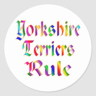Yorkshire Terriers Rule Round Sticker