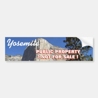 YOSEMITE PARK IS PUBLIC PROPERTY- NOT FOR SALE.. BUMPER STICKER