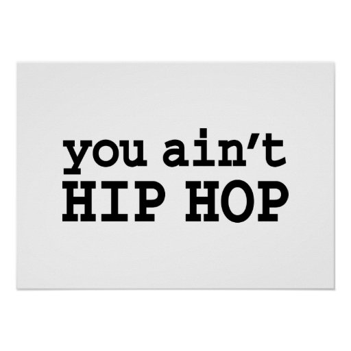 you ain't HIP HOP Posters