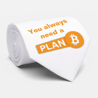 You always need a Plan B - Tie