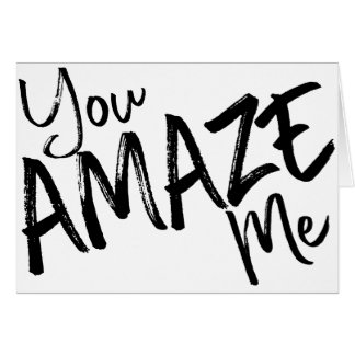 You AMAZE Me -- Congratulations Greeting Card