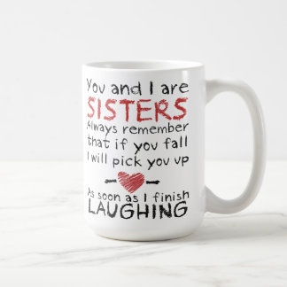 You and I are Sisters Coffee Mug