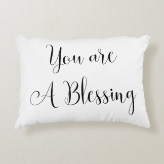 You are a Blessing, Inspiring Message Accent Pillow