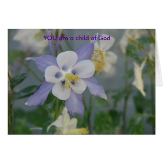 YOU are a child of God Card