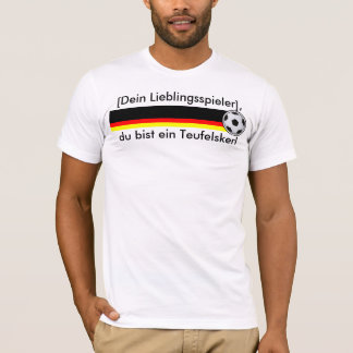 """You are a football God"" football Germany T-Shirt"