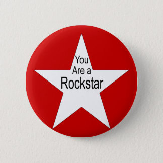 You are a rockstar 2 inch round button